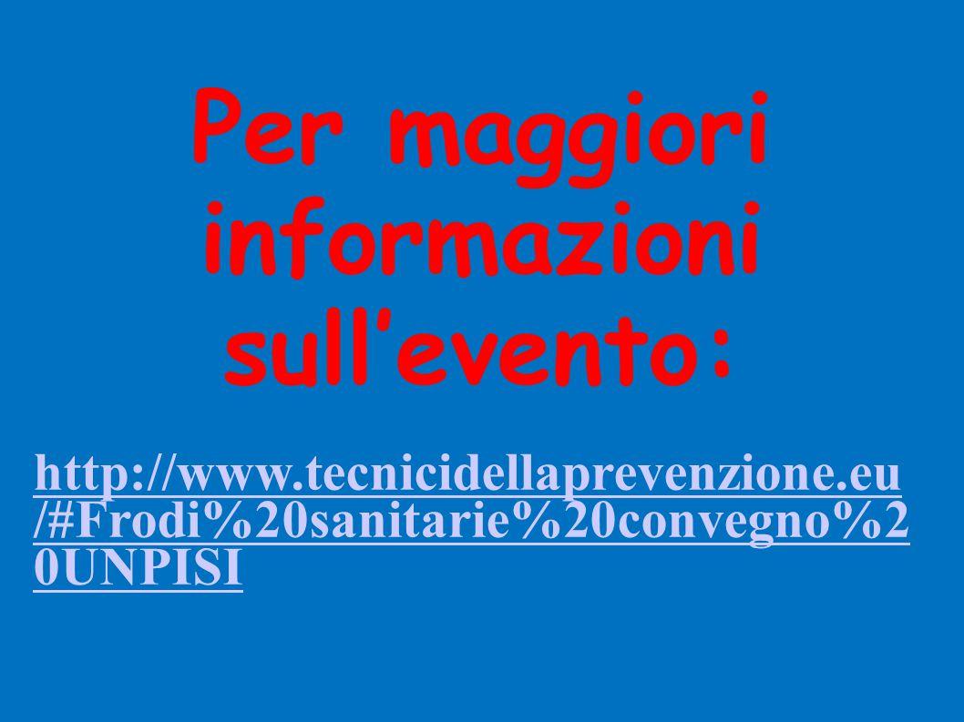 Per maggiori informazioni sull'evento: http://www.tecnicidellaprevenzione.eu /#Frodi%20sanitarie%20convegno%2 0UNPISI