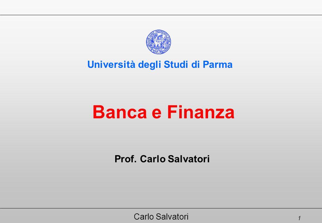 1 Carlo Salvatori Banca e Finanza Università degli Studi di Parma Prof. Carlo Salvatori