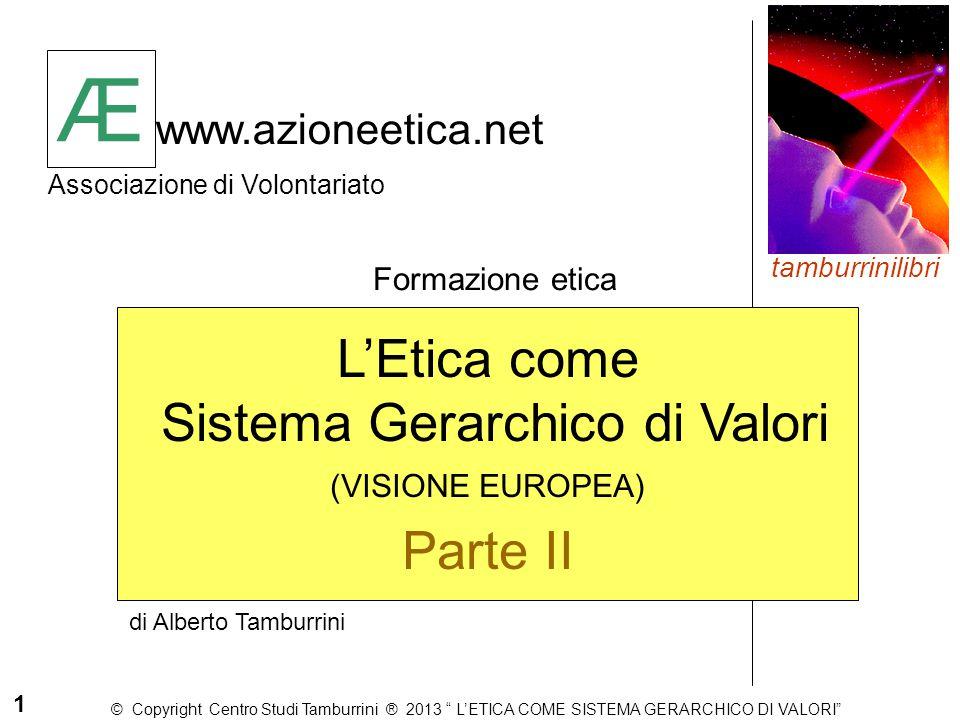 Æ www.azioneetica.net Associazione di Volontariato Formazione etica Æ 1 di Alberto Tamburrini tamburrinilibri L'Etica come Sistema Gerarchico di Valor