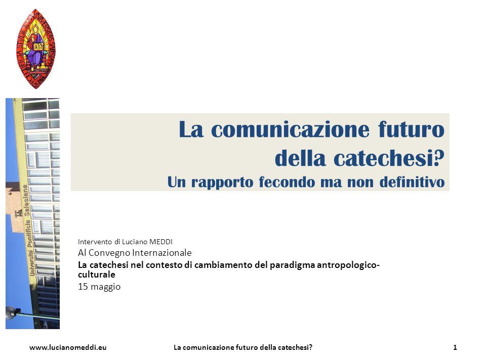 La comunicazione futuro della catechesi.