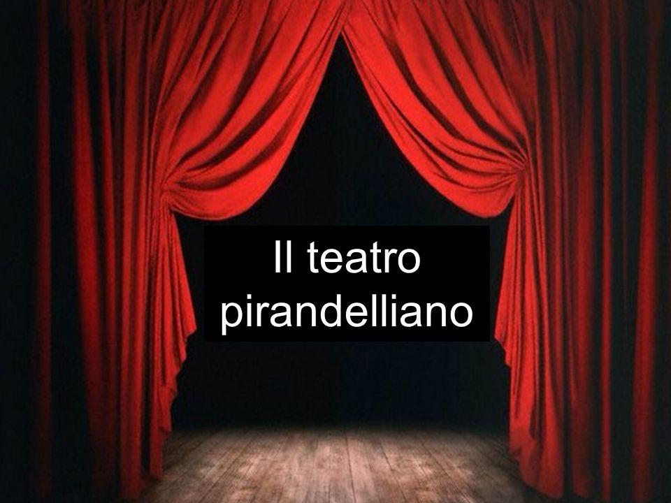 UUHHHU Il teatro pirandelliano