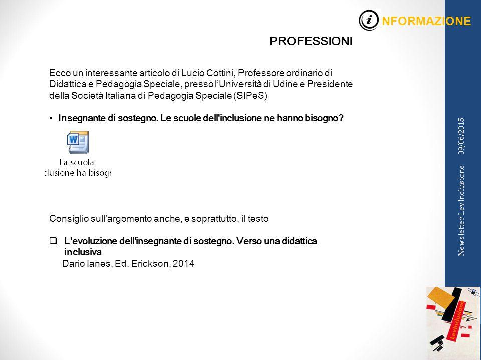 INFORMAZIONE 09/06/2015 Newsletter LevInclusione PROFESSIONI Ecco un interessante articolo di Lucio Cottini, Professore ordinario di Didattica e Pedagogia Speciale, presso l'Università di Udine e Presidente della Società Italiana di Pedagogia Speciale (SIPeS) Insegnante di sostegno.