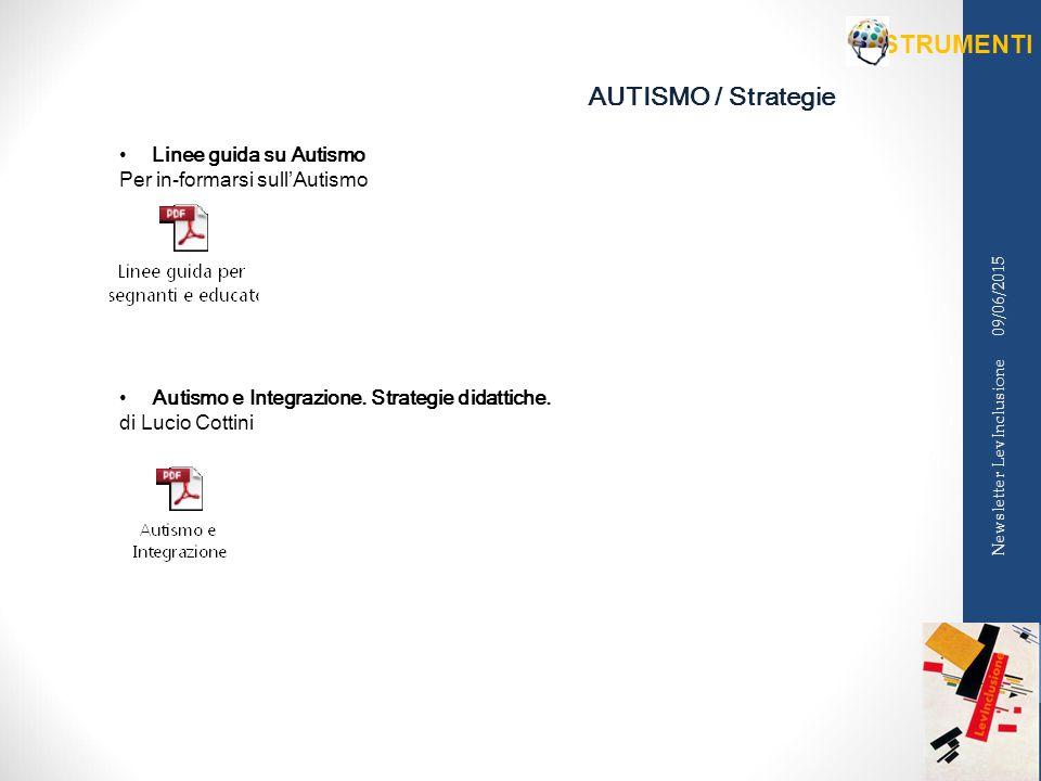 AUTISMO / Strategie Linee guida su Autismo Per in-formarsi sull'Autismo Autismo e Integrazione.
