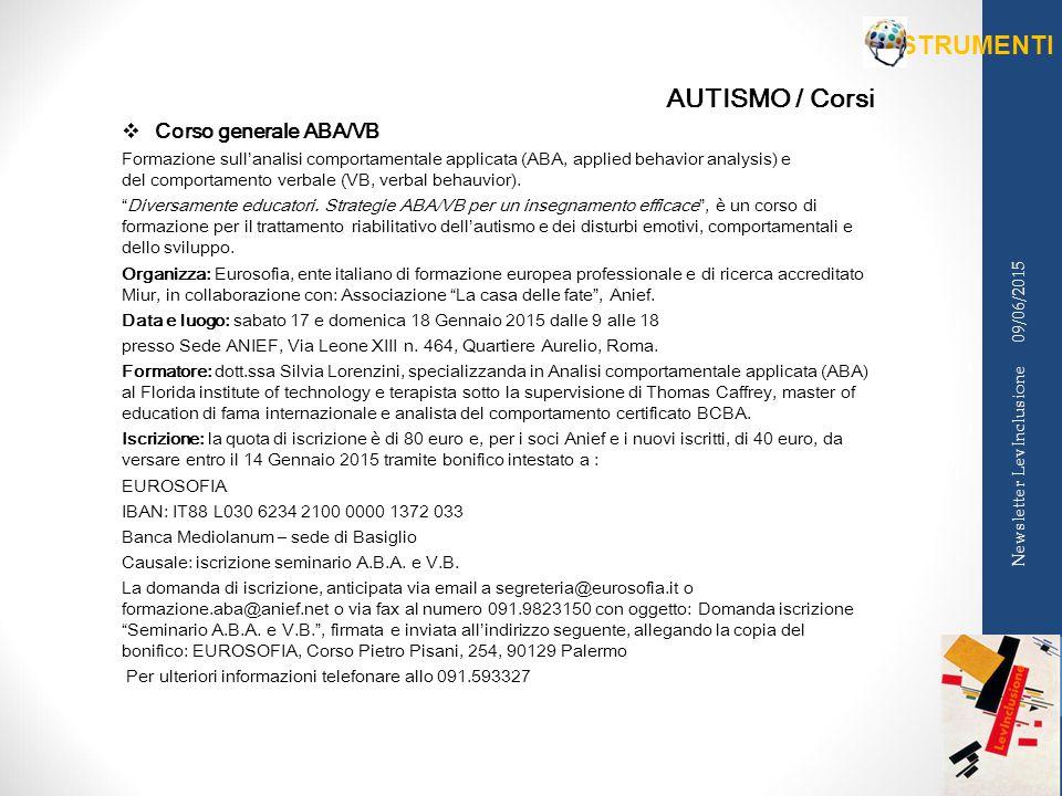 AUTISMO / Corsi  Corso generale ABA/VB Formazione sull'analisi comportamentale applicata (ABA, applied behavior analysis) e del comportamento verbale (VB, verbal behauvior).