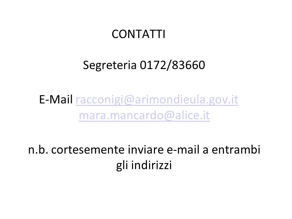 CONTATTI Segreteria 0172/83660 E-Mail racconigi@arimondieula.gov.it mara.mancardo@alice.itracconigi@arimondieula.gov.it mara.mancardo@alice.it n.b. co