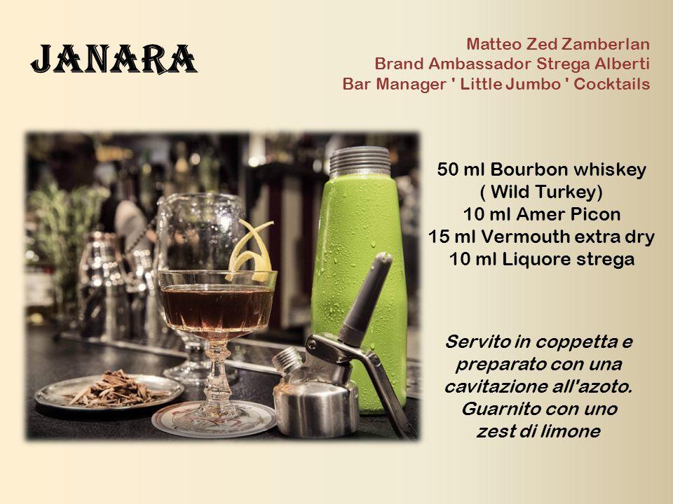 50 ml Bourbon whiskey ( Wild Turkey) 10 ml Amer Picon 15 ml Vermouth extra dry 10 ml Liquore strega Matteo Zed Zamberlan Brand Ambassador Strega Alber