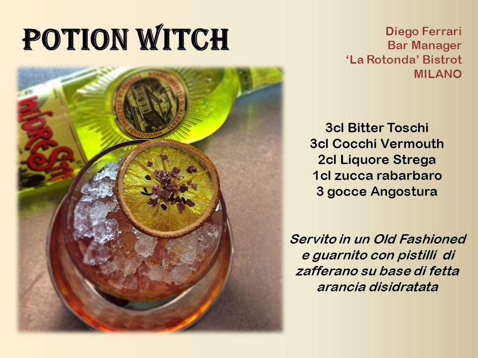 Potion witch Diego Ferrari Bar Manager 'La Rotonda' Bistrot MILANO 3cl Bitter Toschi 3cl Cocchi Vermouth 2cl Liquore Strega 1cl zucca rabarbaro 3 gocc