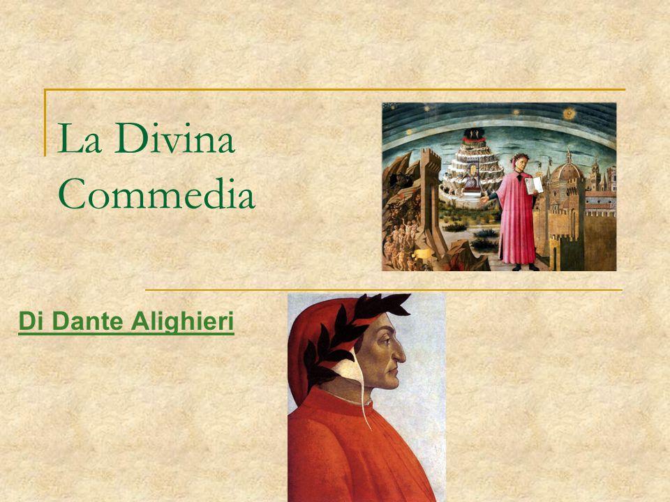 Struttura La Divina Commedia è - un poema allegorico e didascalico - scritta in 3 cantiche (Inferno,Purgatorio e Paradiso).