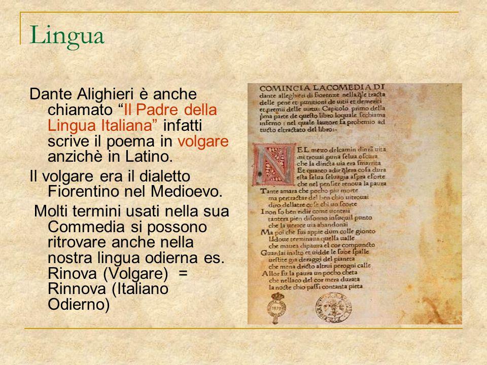 """Lingua Dante Alighieri è anche chiamato """"Il Padre della Lingua Italiana"""" infatti scrive il poema in volgare anzichè in Latino. Il volgare era il diale"""