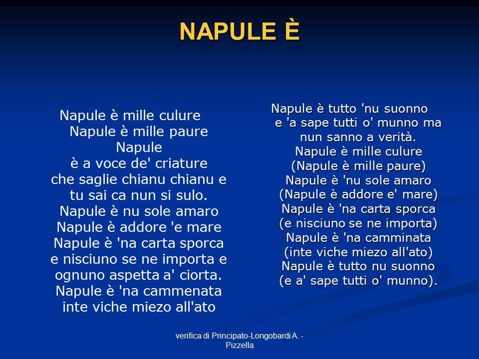 verifica di Principato-Longobardi A. - Pizzella Napule è mille culure Napule è mille paure Napule è a voce de' criature che saglie chianu chianu e tu