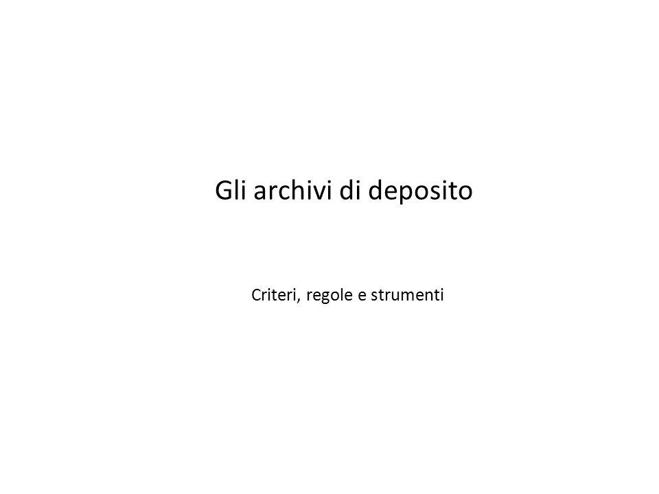 Gli archivi di deposito Criteri, regole e strumenti