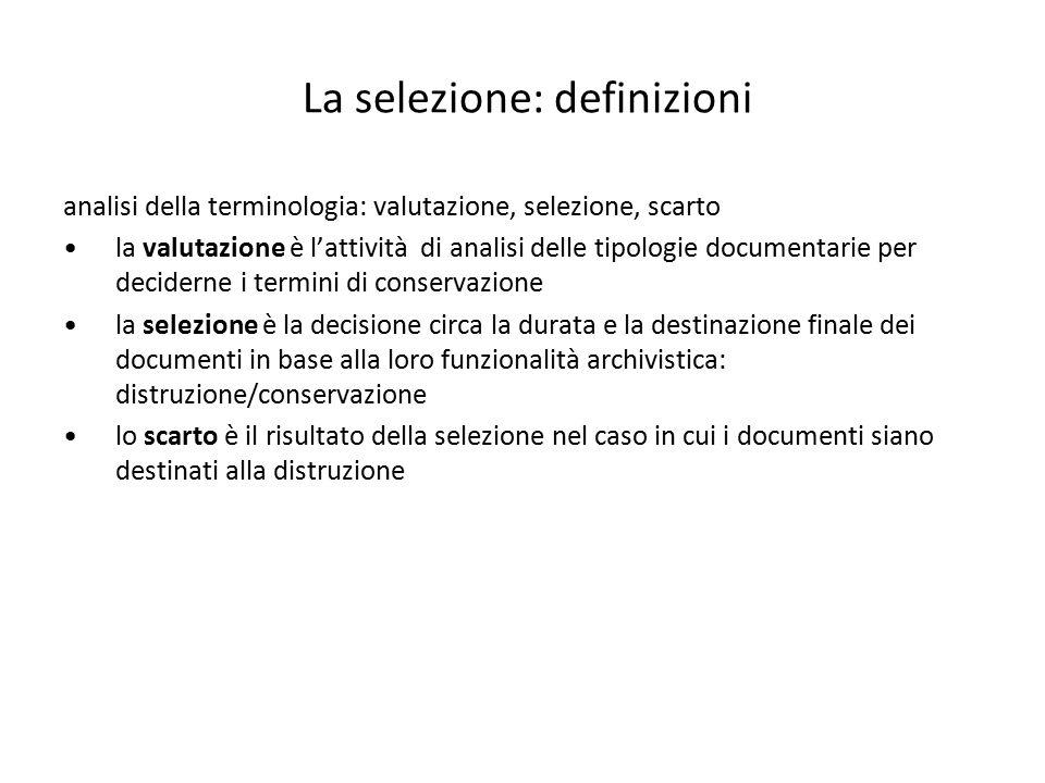 La selezione: definizioni analisi della terminologia: valutazione, selezione, scarto la valutazione è l'attività di analisi delle tipologie documentar