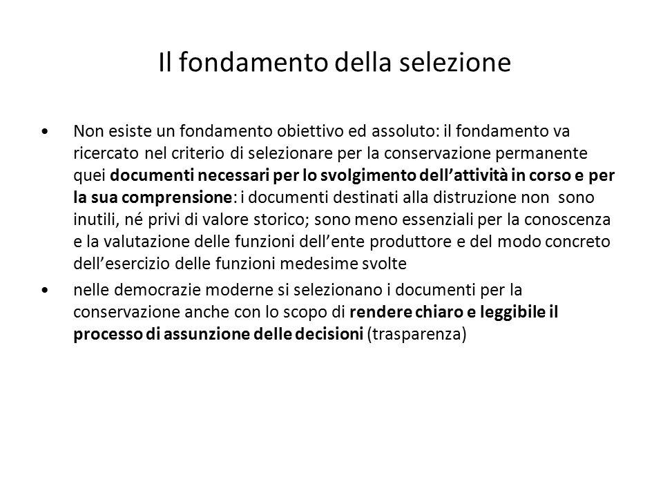 Il fondamento della selezione Non esiste un fondamento obiettivo ed assoluto: il fondamento va ricercato nel criterio di selezionare per la conservazi