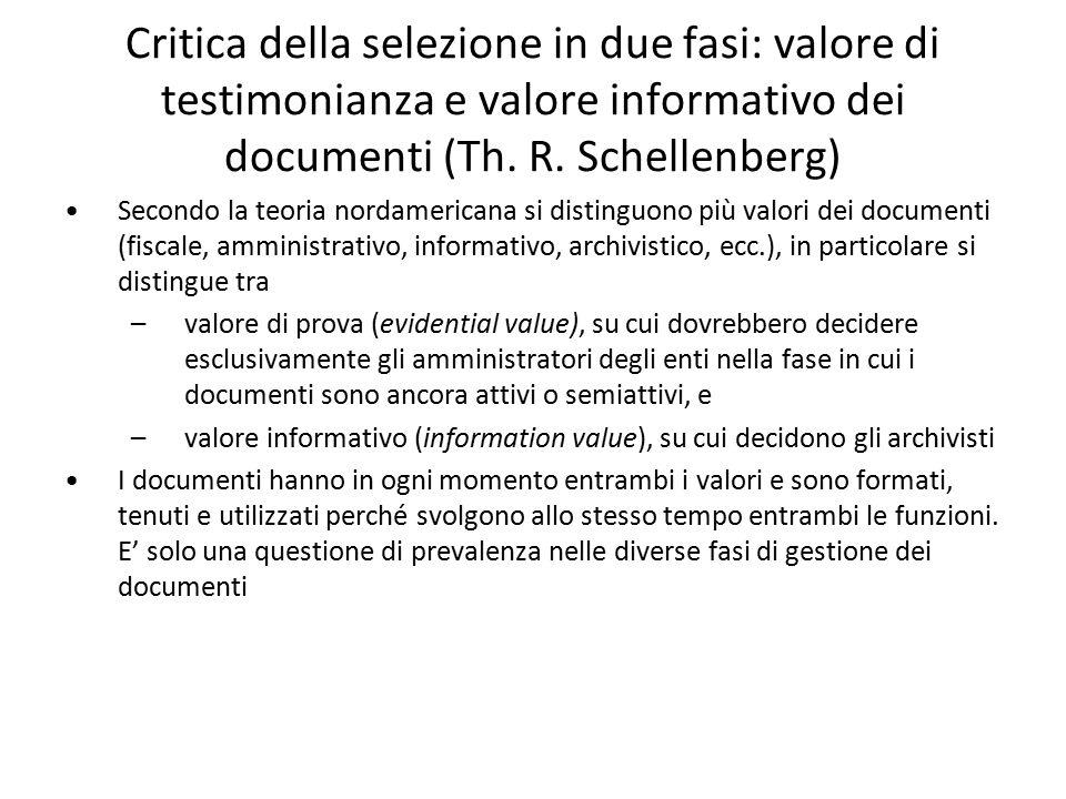 Critica della selezione in due fasi: valore di testimonianza e valore informativo dei documenti (Th. R. Schellenberg) Secondo la teoria nordamericana
