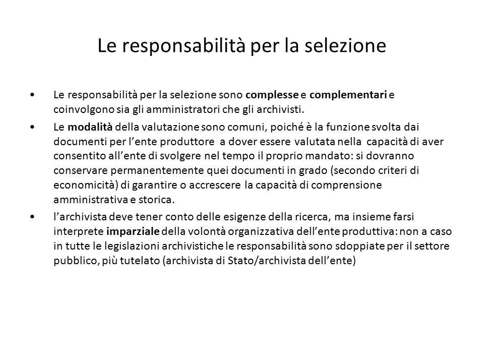Le responsabilità per la selezione Le responsabilità per la selezione sono complesse e complementari e coinvolgono sia gli amministratori che gli arch