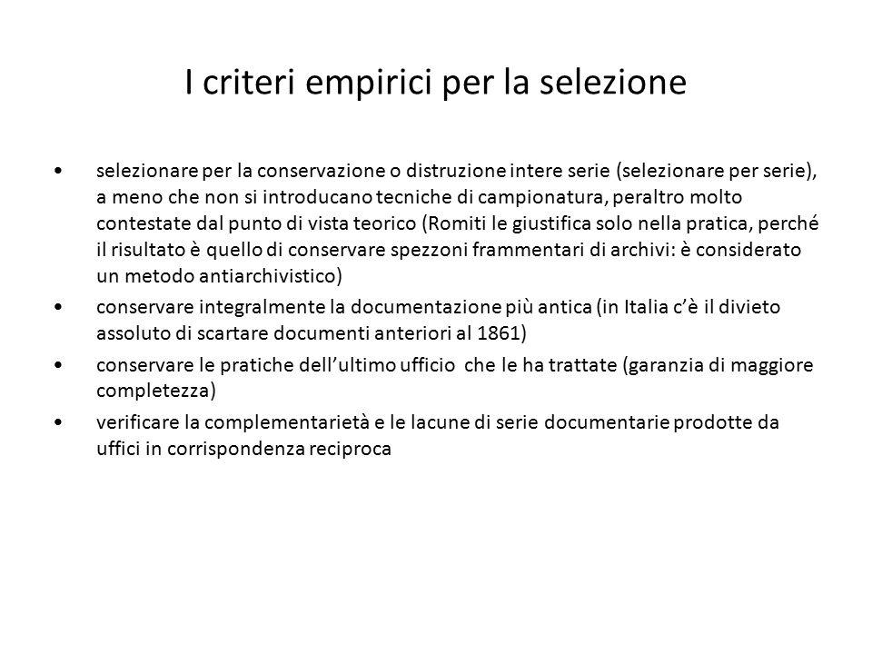I criteri empirici per la selezione selezionare per la conservazione o distruzione intere serie (selezionare per serie), a meno che non si introducano