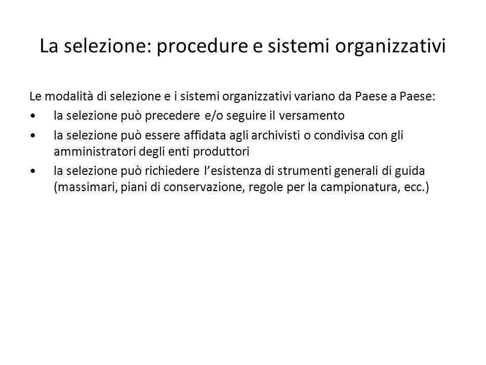 La selezione: procedure e sistemi organizzativi Le modalità di selezione e i sistemi organizzativi variano da Paese a Paese: la selezione può preceder