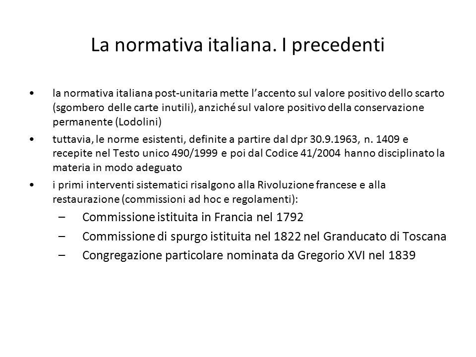 La normativa italiana. I precedenti la normativa italiana post-unitaria mette l'accento sul valore positivo dello scarto (sgombero delle carte inutili
