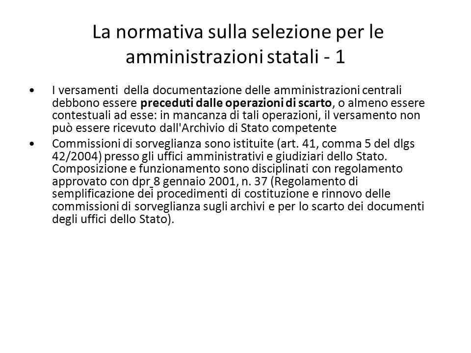 La normativa sulla selezione per le amministrazioni statali - 1 I versamenti della documentazione delle amministrazioni centrali debbono essere preced