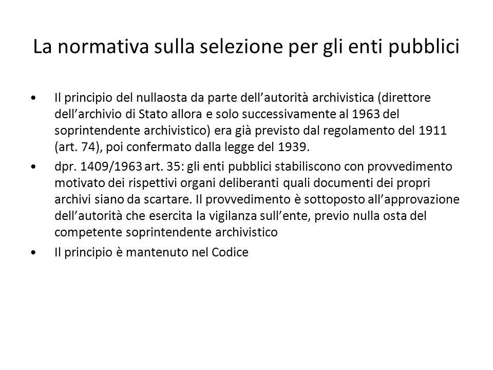 La normativa sulla selezione per gli enti pubblici Il principio del nullaosta da parte dell'autorità archivistica (direttore dell'archivio di Stato al