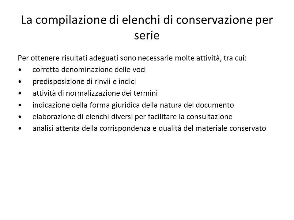 La compilazione di elenchi di conservazione per serie Per ottenere risultati adeguati sono necessarie molte attività, tra cui: corretta denominazione