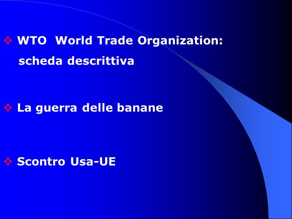 Il frutto della discordia  La guerra delle banane viene ufficialmente combattuta fra due regioni (Stati Uniti ed Europa ) che in realtà non coltivano banane.