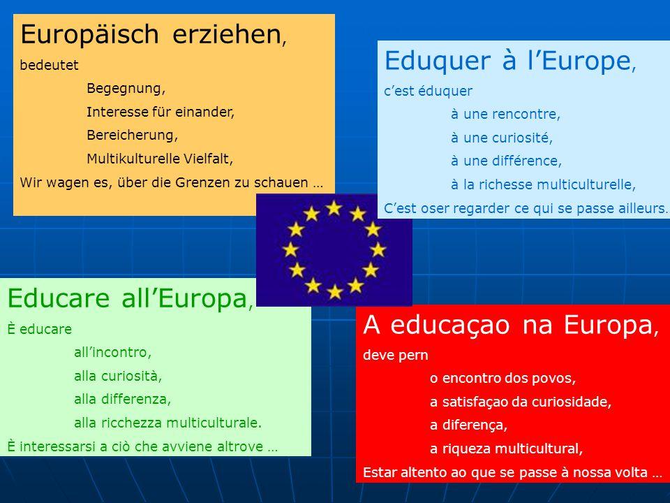 Europäisch erziehen, bedeutet Begegnung, Interesse für einander, Bereicherung, Multikulturelle Vielfalt, Wir wagen es, über die Grenzen zu schauen … Educare all'Europa, È educare all'incontro, alla curiosità, alla differenza, alla ricchezza multiculturale.