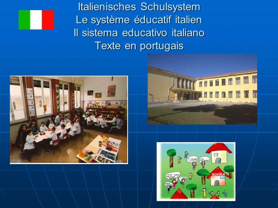 Italienisches Schulsystem Le système éducatif italien Il sistema educativo italiano Texte en portugais