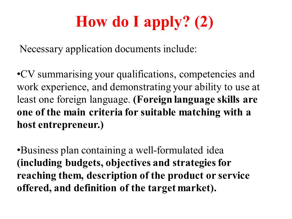 How do I apply? (2) Necessary application documents include: CV summarising your qualifications, competencies and work experience, and demonstrating y