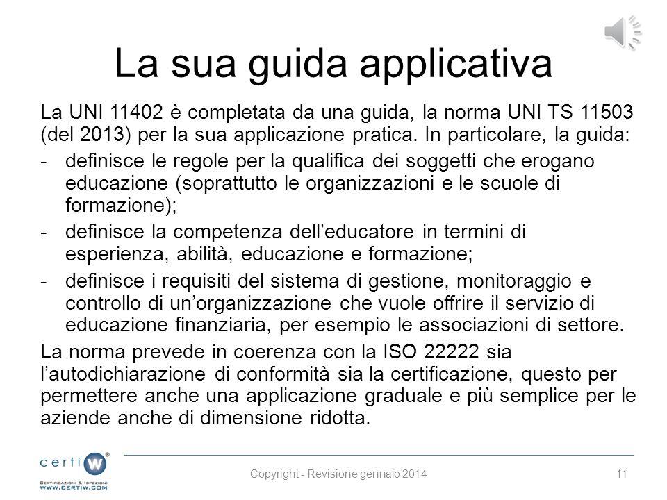 La UNI 11402 Il secondo standard di riferimento da considerare è la UNI 11402 sull'educazione finanziaria, norma innovativa e ad immediata applicazion