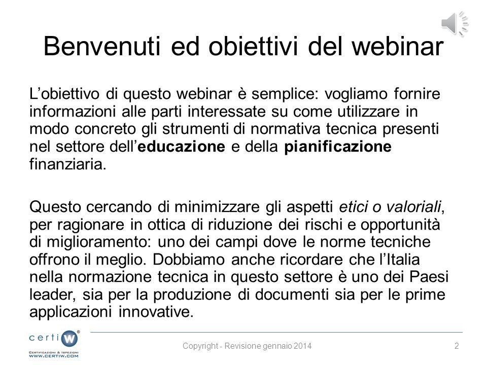 Webinar Certi W Educazione e pianificazione finanziaria ISO 22222 e UNI 11402 Di Stefano Bonetto Consulente e tutor Durata: circa 25 minuti (17 slide