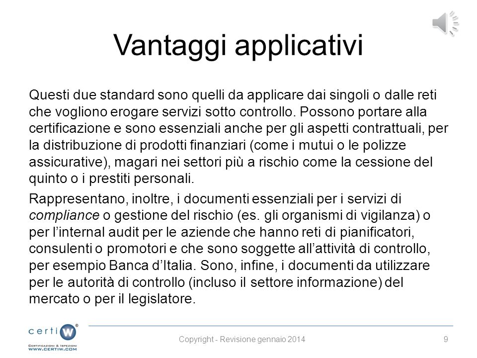 Vantaggi applicativi Questi due standard sono quelli da applicare dai singoli o dalle reti che vogliono erogare servizi sotto controllo.