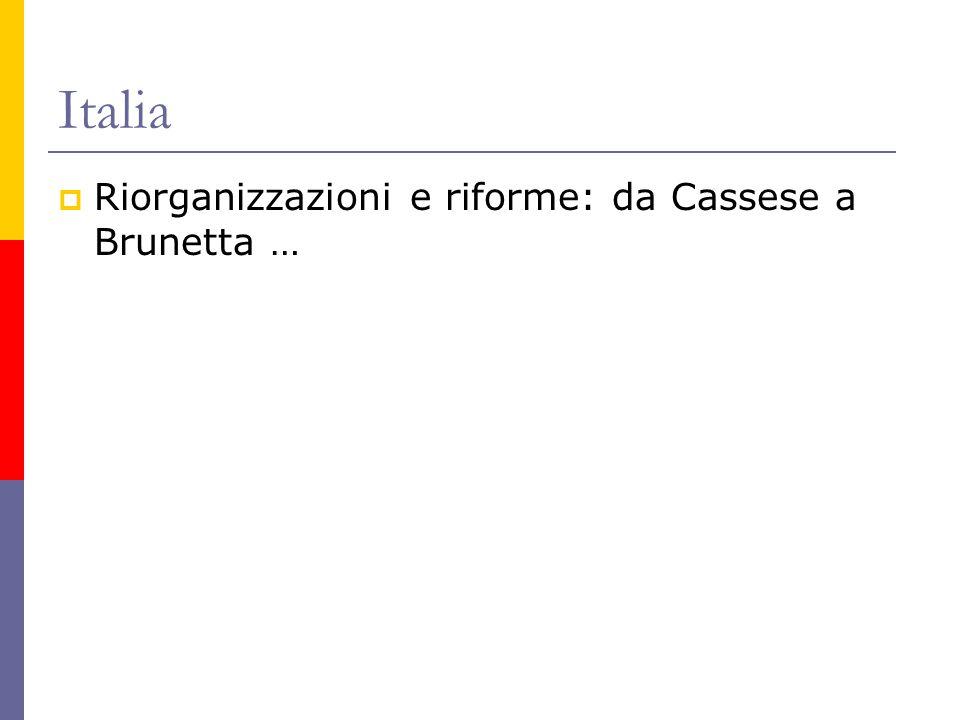 Italia  Riorganizzazioni e riforme: da Cassese a Brunetta …