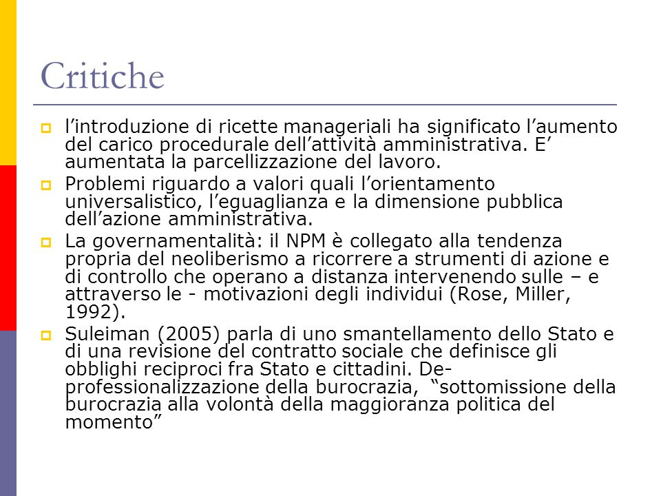 Critiche  l'introduzione di ricette manageriali ha significato l'aumento del carico procedurale dell'attività amministrativa.