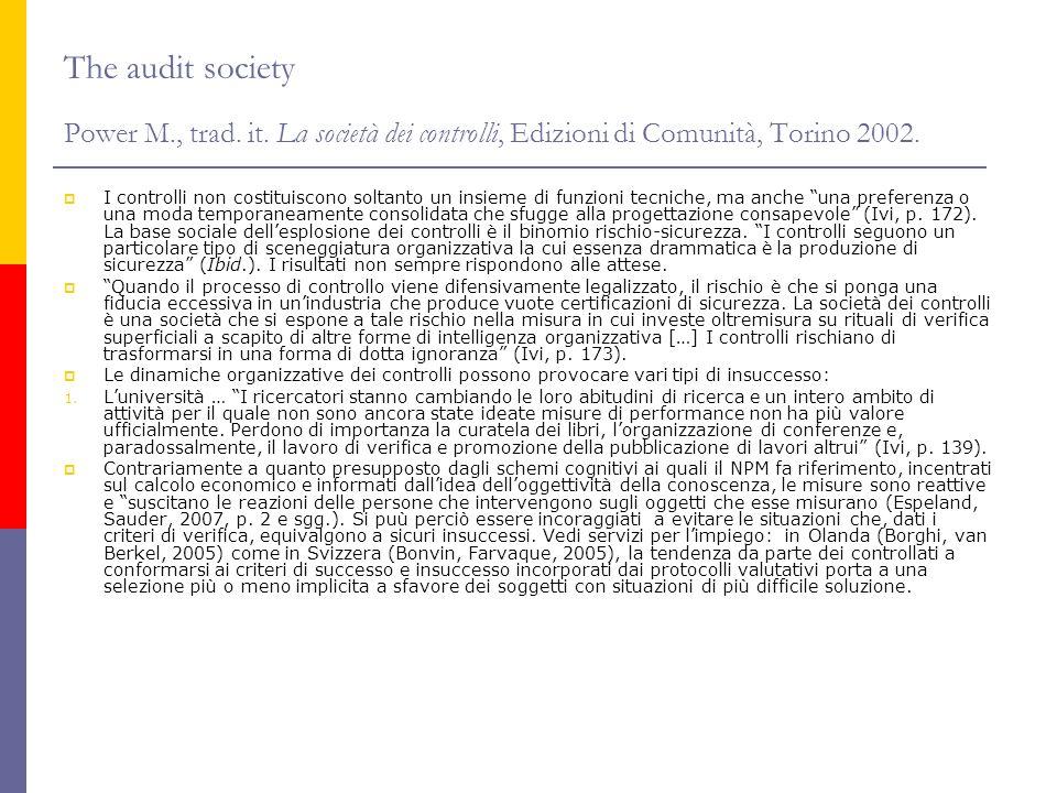 The audit society Power M., trad. it. La società dei controlli, Edizioni di Comunità, Torino 2002.  I controlli non costituiscono soltanto un insieme