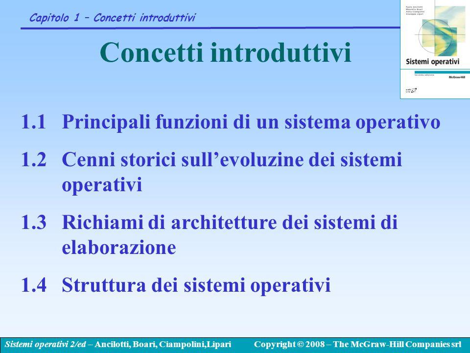 Sistemi operativi 2/ed – Ancilotti, Boari, Ciampolini,LipariCopyright © 2008 – The McGraw-Hill Companies srl Capitolo 1 – Concetti introduttivi 1.1Pri