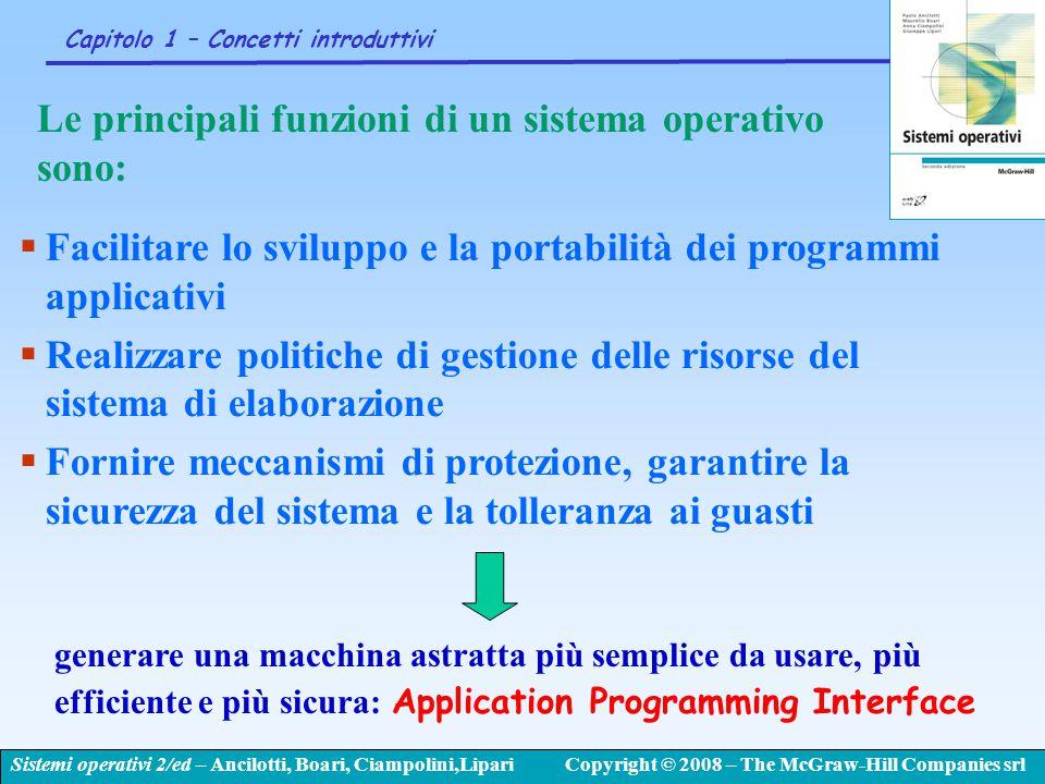 Sistemi operativi 2/ed – Ancilotti, Boari, Ciampolini,LipariCopyright © 2008 – The McGraw-Hill Companies srl Capitolo 1 – Concetti introduttivi Le pri
