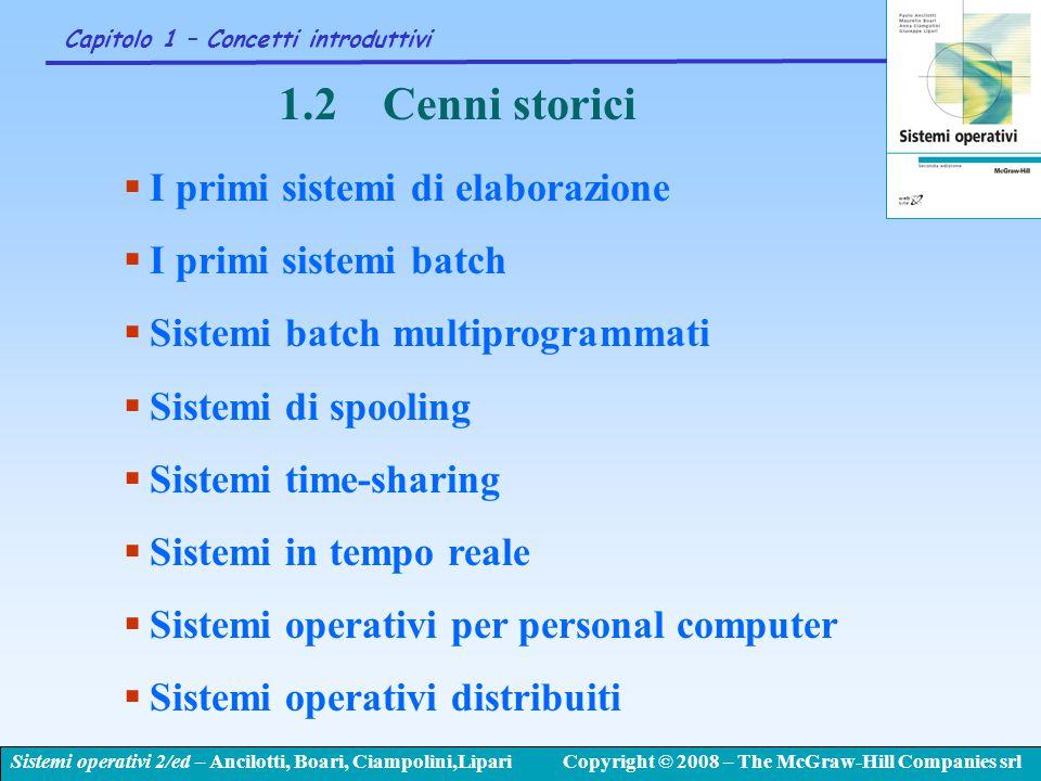 Sistemi operativi 2/ed – Ancilotti, Boari, Ciampolini,LipariCopyright © 2008 – The McGraw-Hill Companies srl Capitolo 1 – Concetti introduttivi 1.2Cen