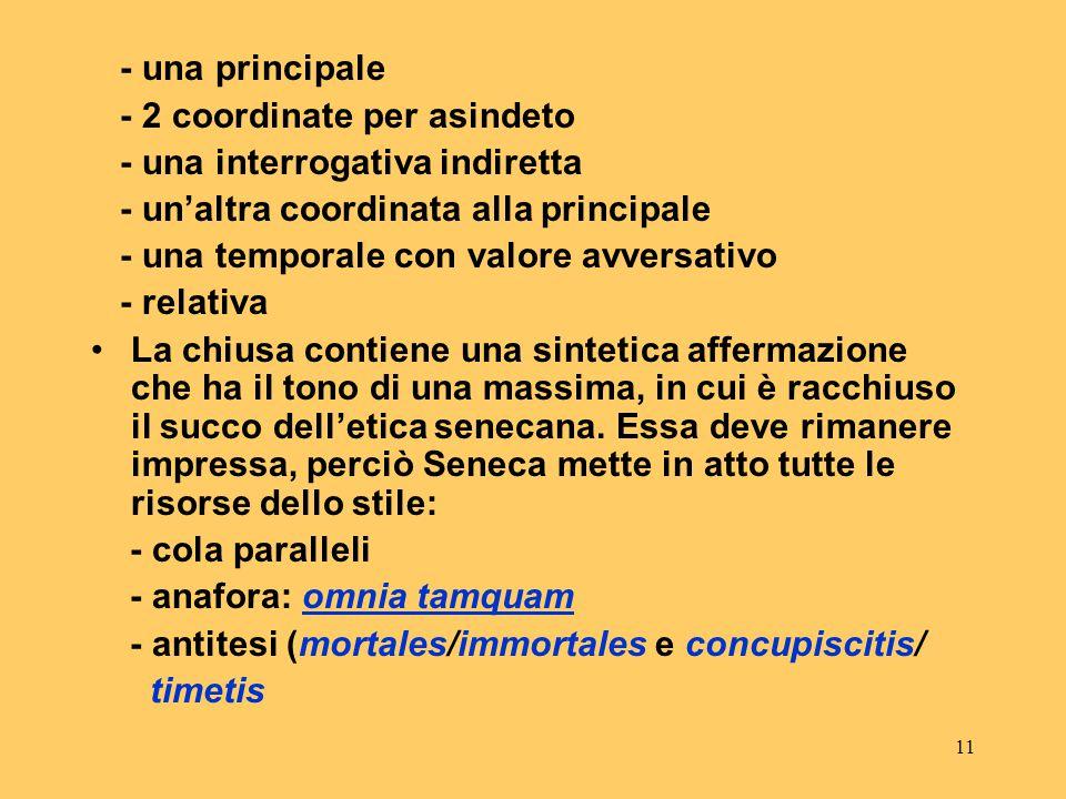 """10 Certus consilii: richiama il vizio opposto della levitas (""""instabilità"""") Quando tibi usus tui fuerit: gioco di pronomi Te non sentiente: espression"""