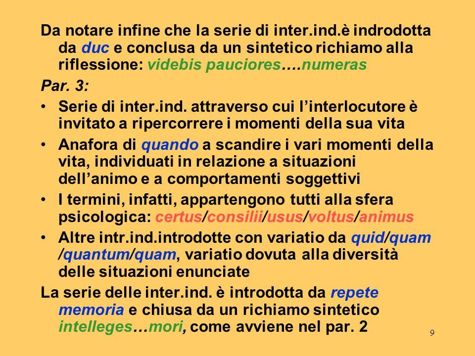 8 Sapiente disposizione dei termini: - creditor/amica/rex/cliens =mondo esterno - lis uxoria / servorum coercitio = famiglia - officiosa….discursatio