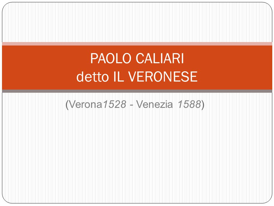 (Verona1528 - Venezia 1588) PAOLO CALIARI detto IL VERONESE