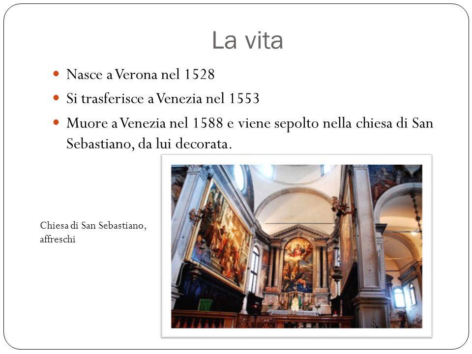 La vita Nasce a Verona nel 1528 Si trasferisce a Venezia nel 1553 Muore a Venezia nel 1588 e viene sepolto nella chiesa di San Sebastiano, da lui deco