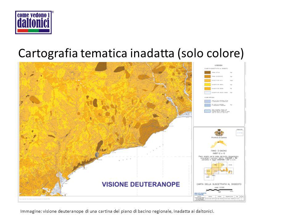 Cartografia tematica inadatta (solo colore) Immagine: visione deuteranope di una cartina del piano di bacino regionale, inadatta ai daltonici.