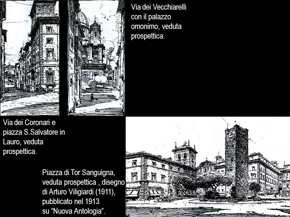 """Piazza di Tor Sanguigna, veduta prospettica, disegno di Arturo Viligiardi (1911), pubblicato nel 1913 su """"Nuova Antologia"""". Via dei Coronari e piazza"""