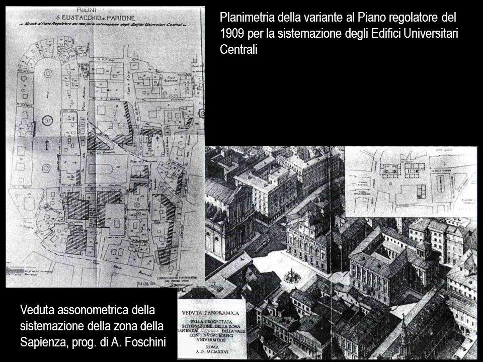 Planimetria della variante al Piano regolatore del 1909 per la sistemazione degli Edifici Universitari Centrali Veduta assonometrica della sistemazion