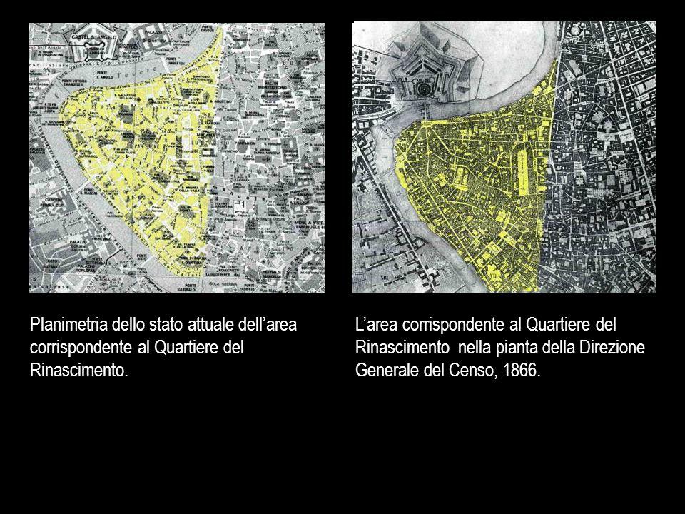 Planimetria dello stato attuale dell'area corrispondente al Quartiere del Rinascimento. L'area corrispondente al Quartiere del Rinascimento nella pian