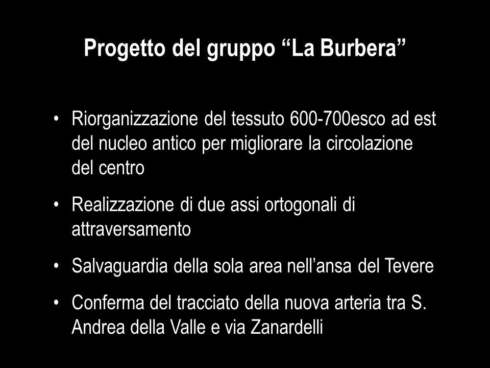"""Progetto del gruppo """"La Burbera"""" Riorganizzazione del tessuto 600-700esco ad est del nucleo antico per migliorare la circolazione del centro Realizzaz"""