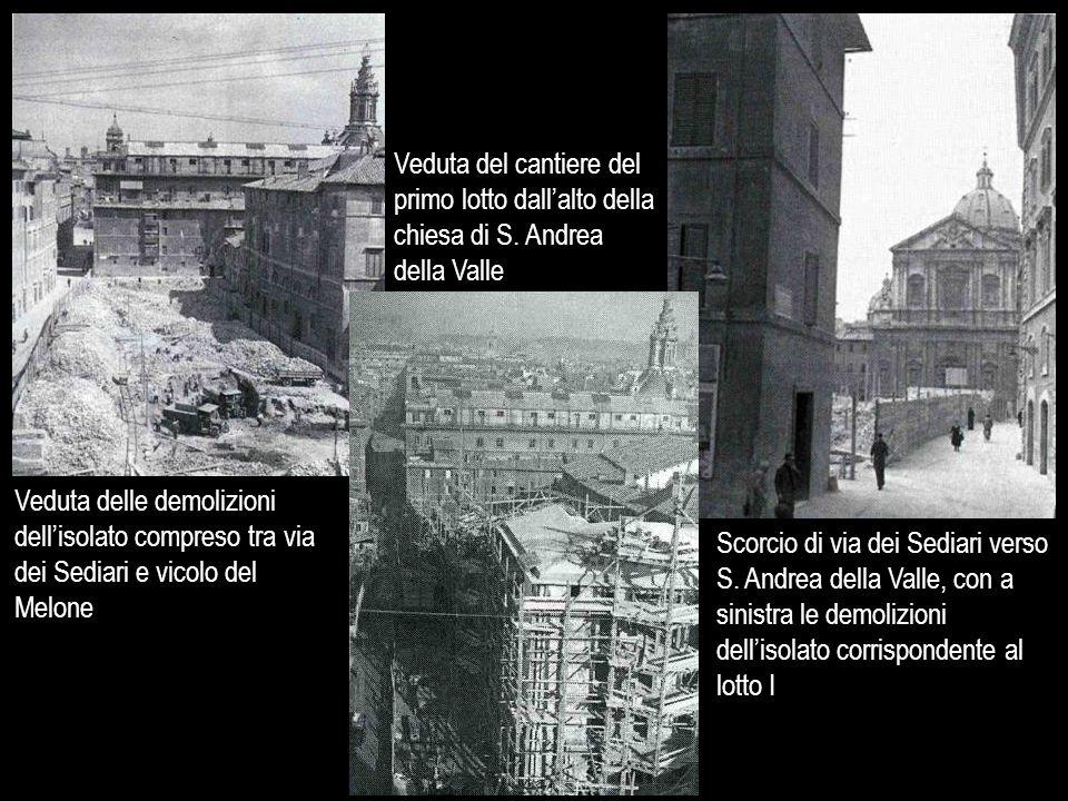 Veduta delle demolizioni dell'isolato compreso tra via dei Sediari e vicolo del Melone Scorcio di via dei Sediari verso S. Andrea della Valle, con a s
