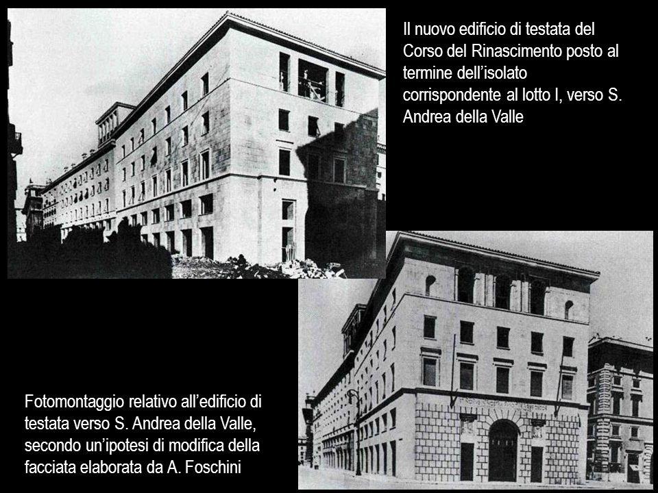 Il nuovo edificio di testata del Corso del Rinascimento posto al termine dell'isolato corrispondente al lotto I, verso S. Andrea della Valle Fotomonta