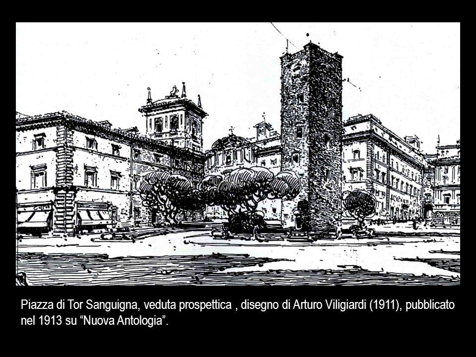 """Piazza di Tor Sanguigna, veduta prospettica, disegno di Arturo Viligiardi (1911), pubblicato nel 1913 su """"Nuova Antologia""""."""